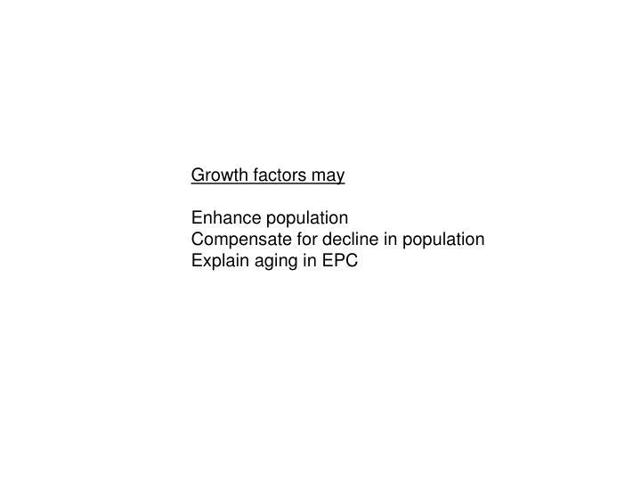 Growth factors may