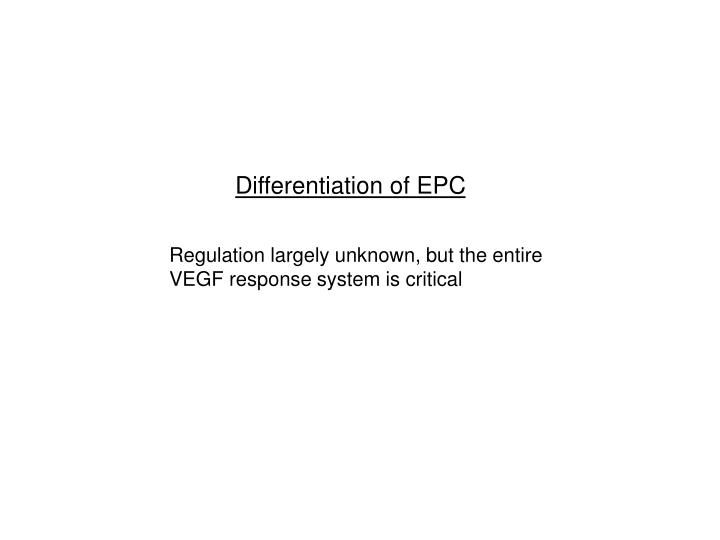 Differentiation of EPC