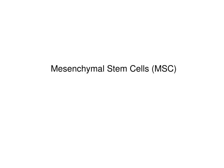 Mesenchymal Stem Cells (MSC)