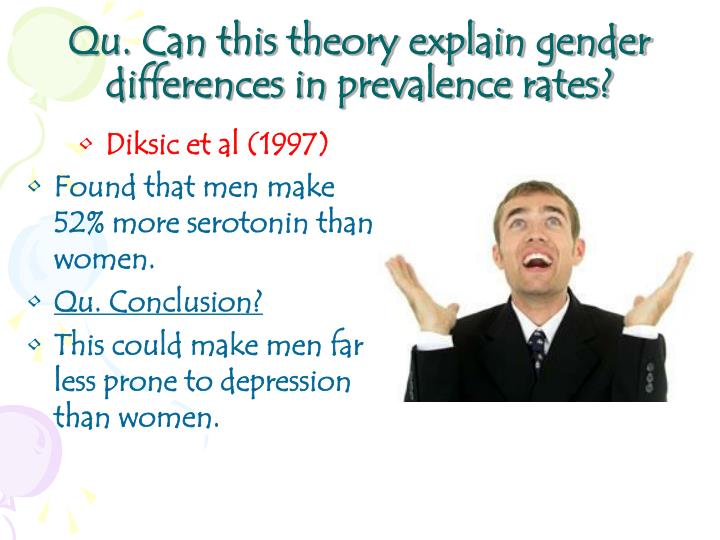 Qu. Can this theory explain gender differences in prevalence rates?