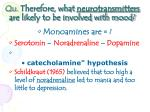 qu therefore what neurotransmitters are likely to be involved with mood