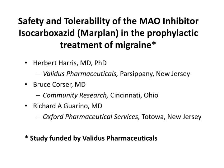 Safety and Tolerability of the MAO Inhibitor Isocarboxazid (Marplan) in the prophylactic treatment of migraine*