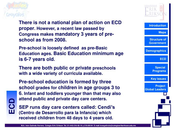 There is not a national plan of action on ECD proper