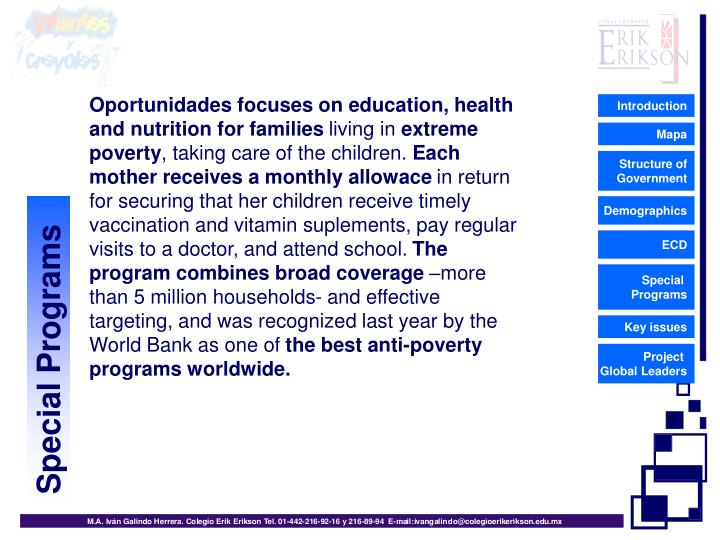 Oportunidades focuses on education, health and nutrition for families
