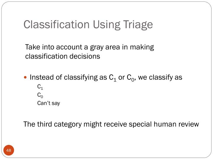 Classification Using Triage