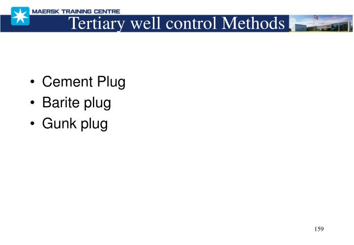 Tertiary well control Methods