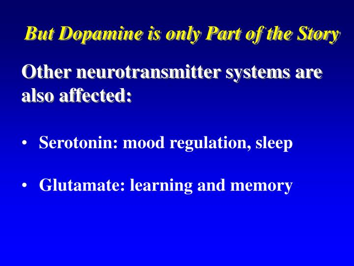 But Dopamine is only Part of the Story