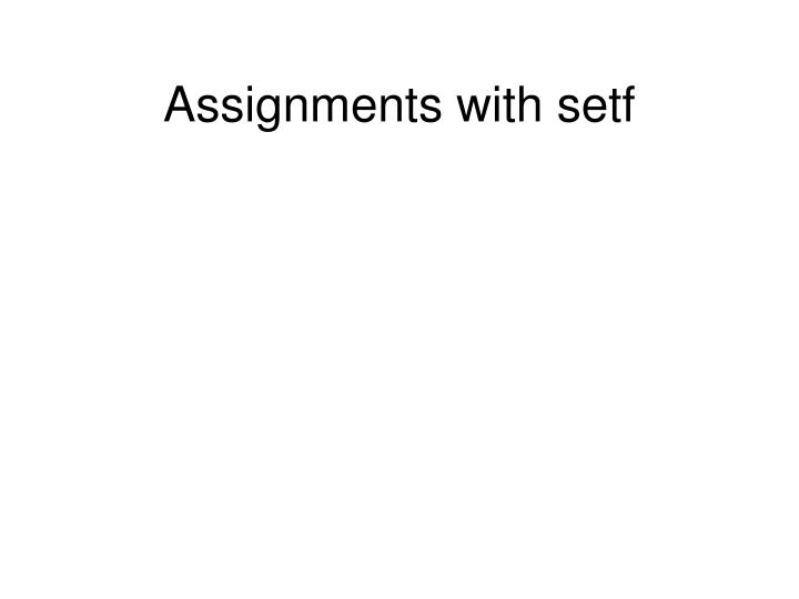 Assignments with setf