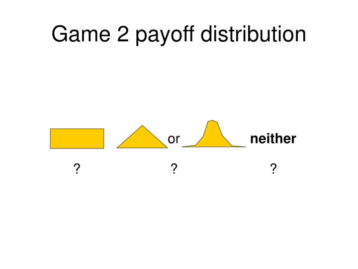 Game 2 payoff distribution
