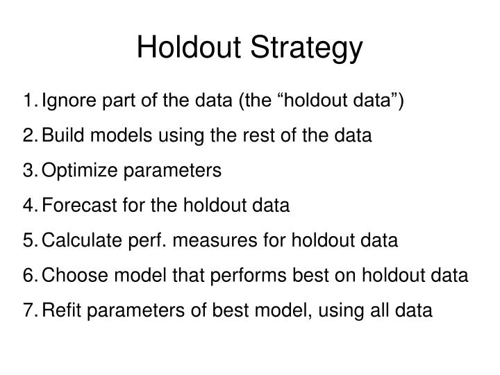 Holdout Strategy