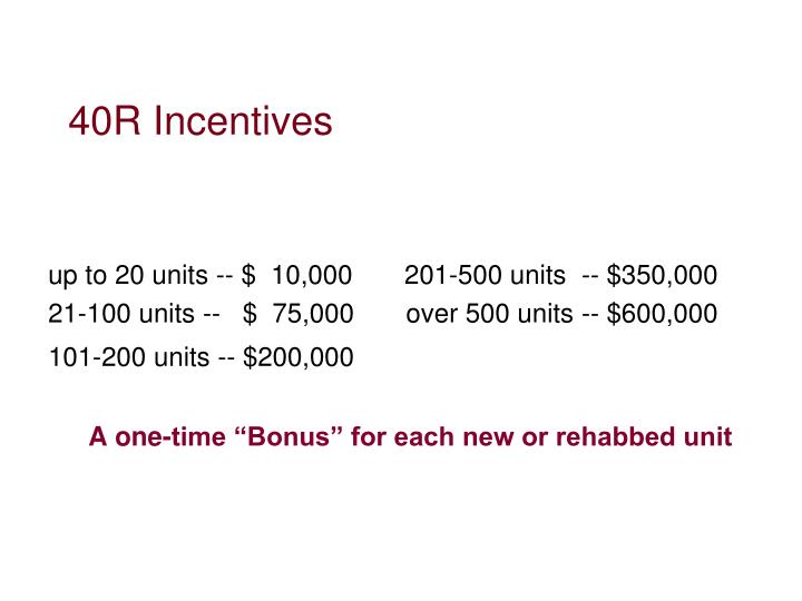 40R Incentives