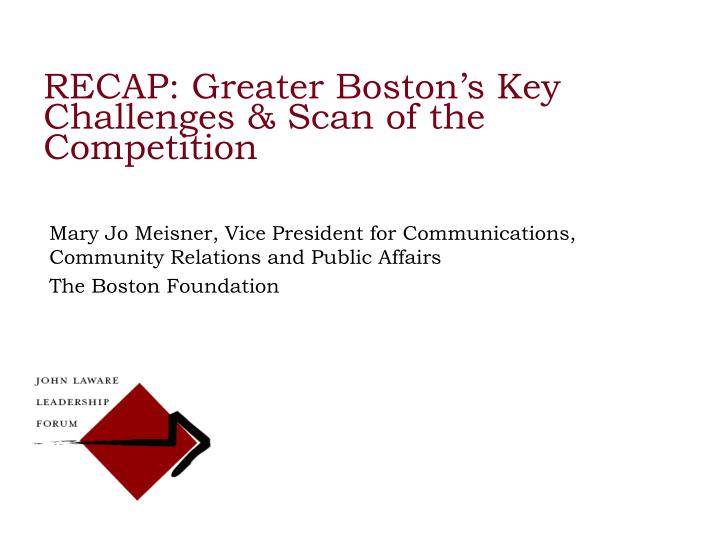 RECAP: Greater Boston's Key Challenges & Scan of the Competition