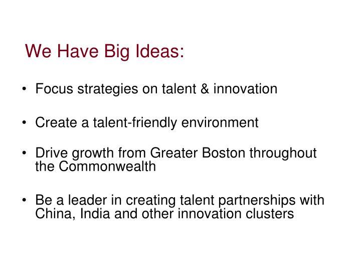 We Have Big Ideas: