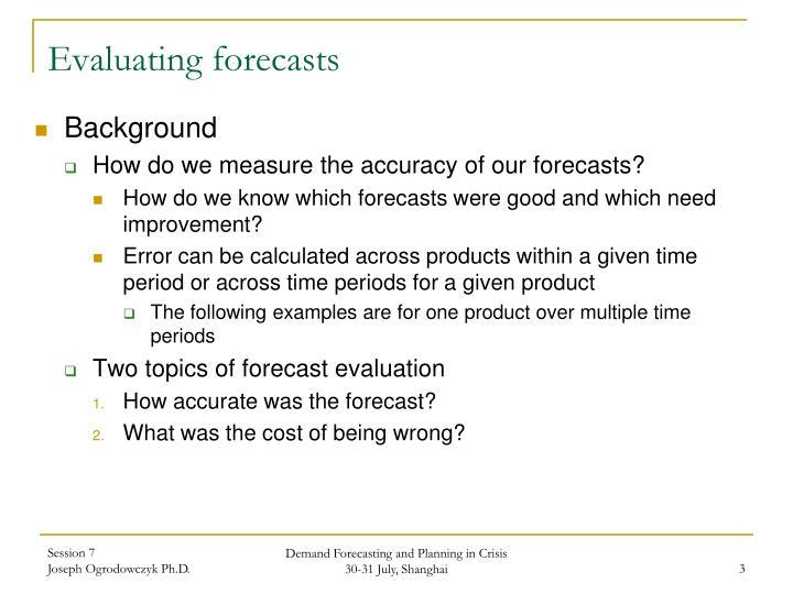 Evaluating forecasts