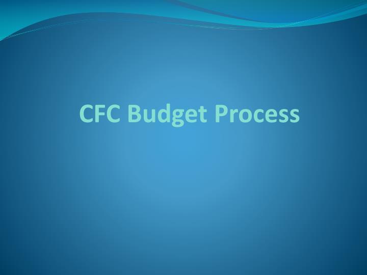 CFC Budget Process