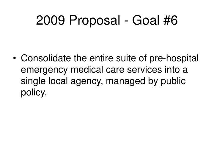 2009 Proposal - Goal #6