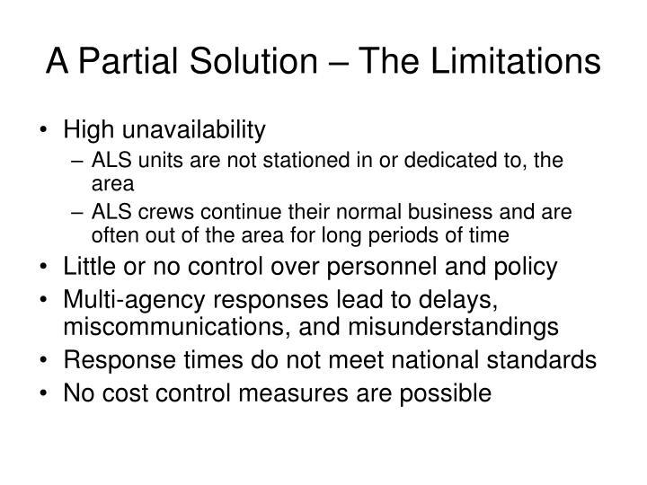 A Partial Solution – The Limitations