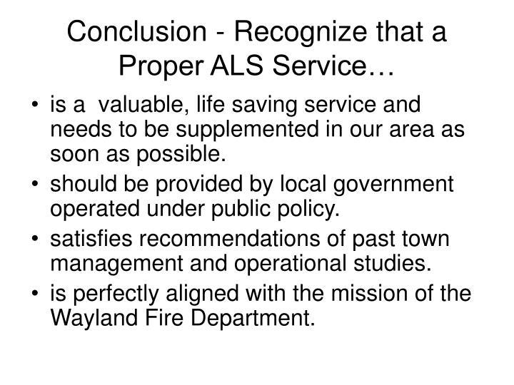 Conclusion - Recognize that a Proper ALS Service…