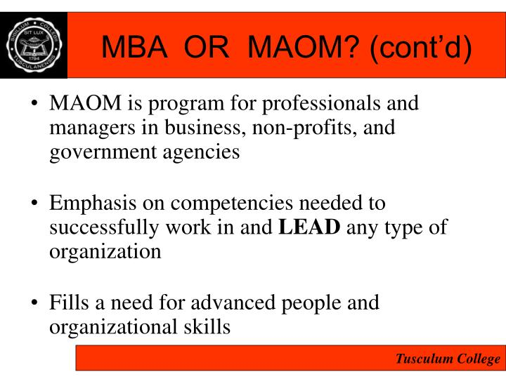 MBA  OR  MAOM? (cont'd)