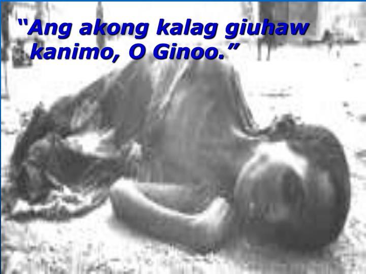 Ang akong kalag giuhaw kanimo, O Ginoo.
