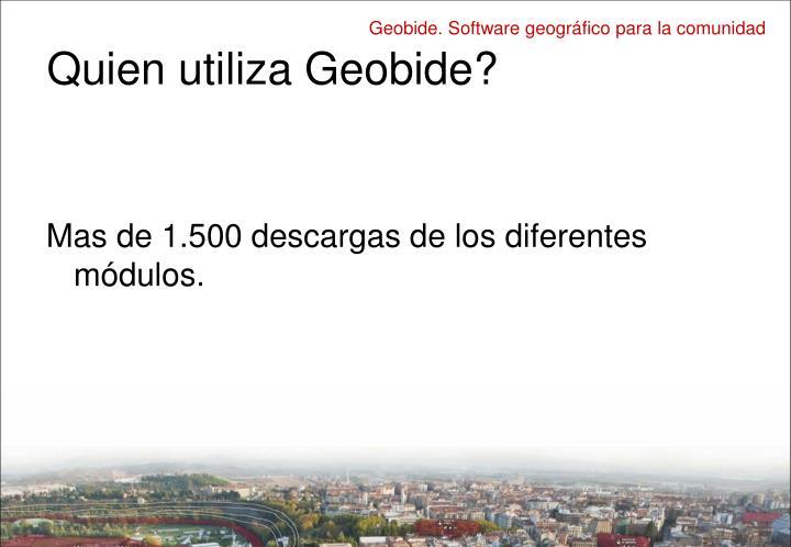 Quien utiliza Geobide?