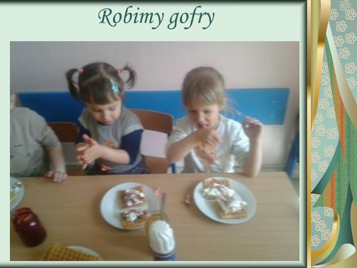 Robimy gofry