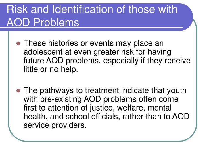 Risk and Identification of those with AOD Problems