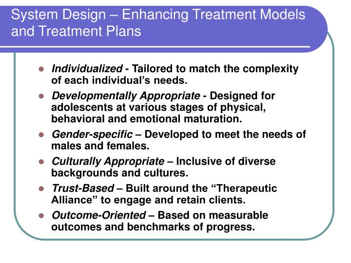 System Design – Enhancing Treatment Models and Treatment Plans