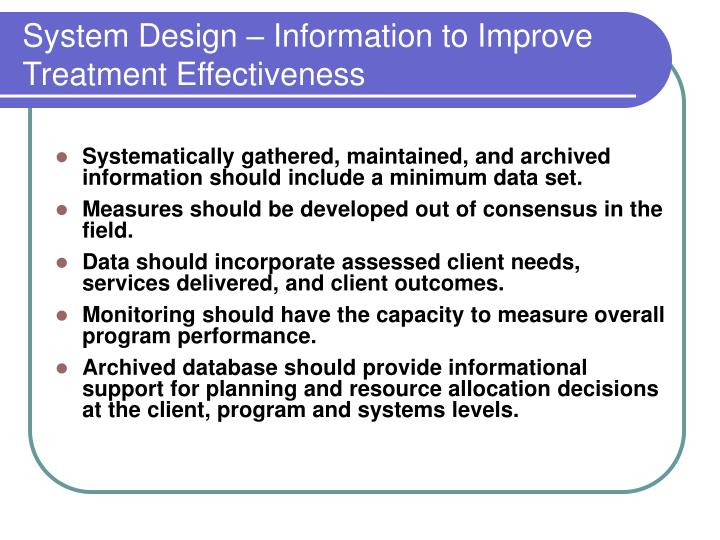 System Design – Information to Improve Treatment Effectiveness