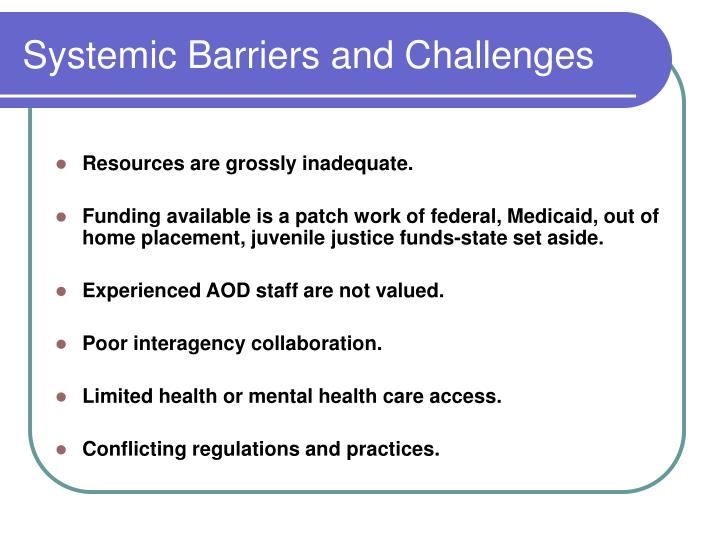 Systemic Barriers and Challenges