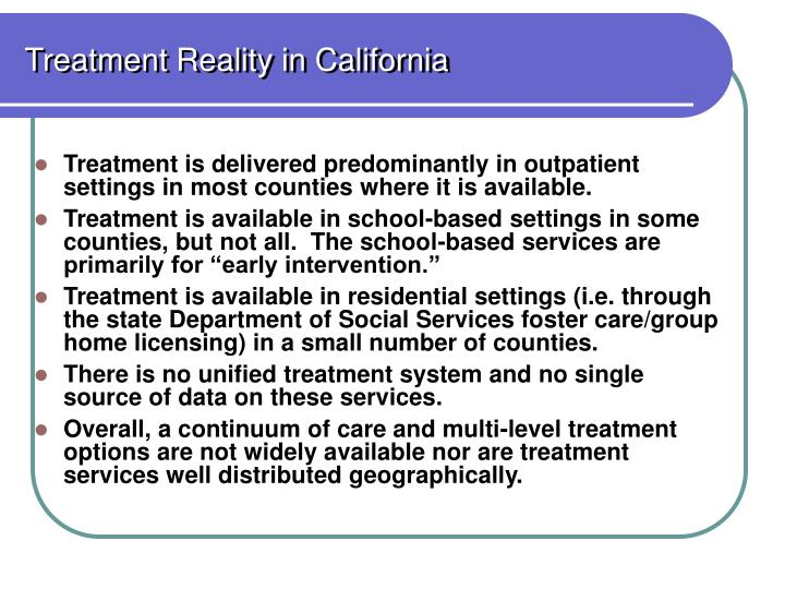 Treatment Reality in California