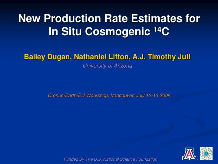 New Production Rate Estimates for In Situ Cosmogenic