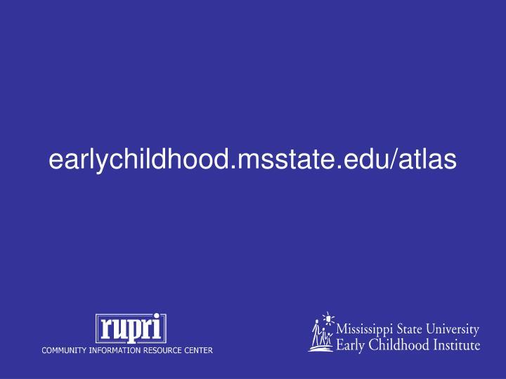 earlychildhood.msstate.edu/atlas
