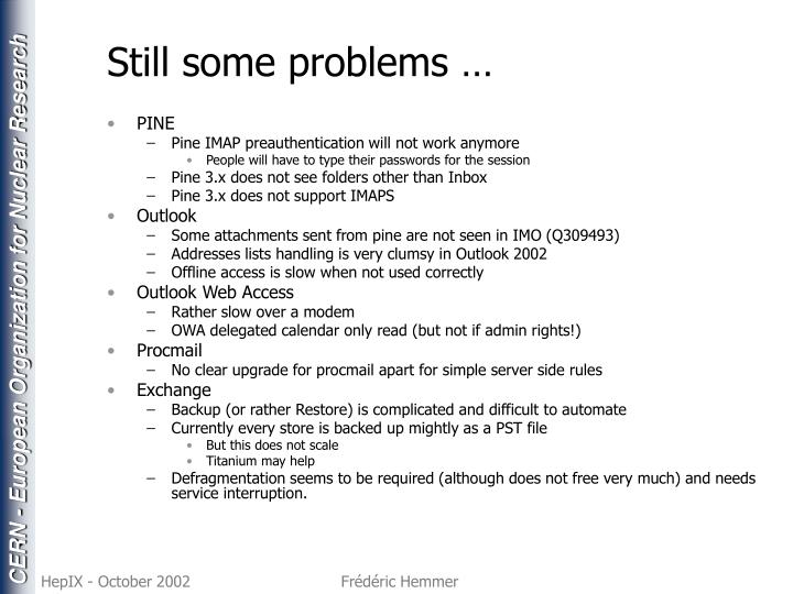 Still some problems …