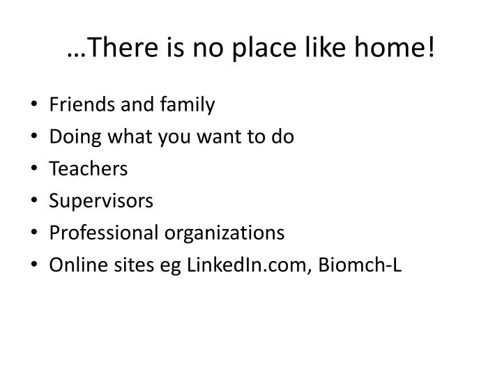 …There is no place like home!