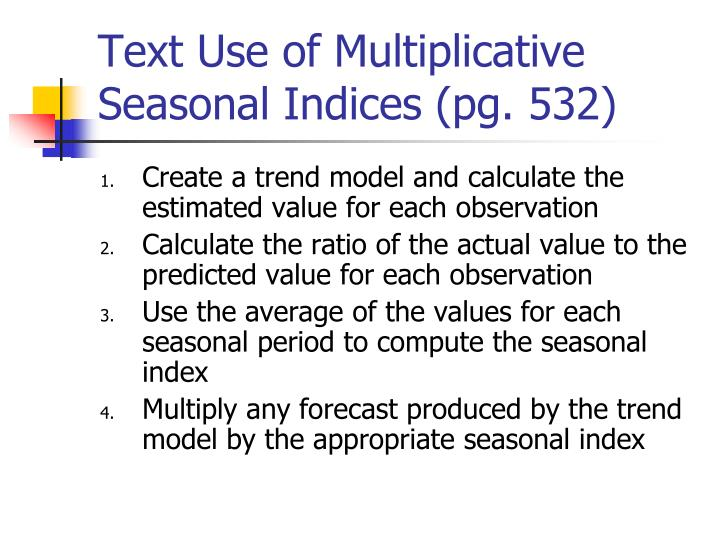 Text Use of Multiplicative Seasonal Indices (pg. 532)