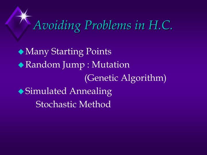 Avoiding Problems in H.C.