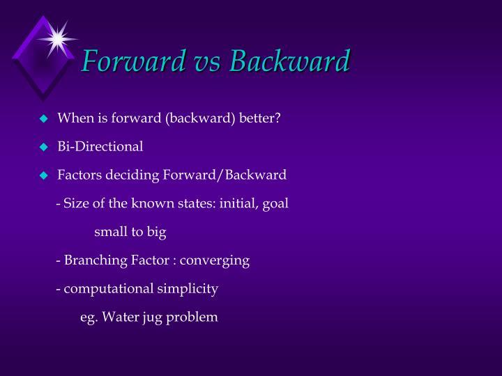 Forward vs Backward