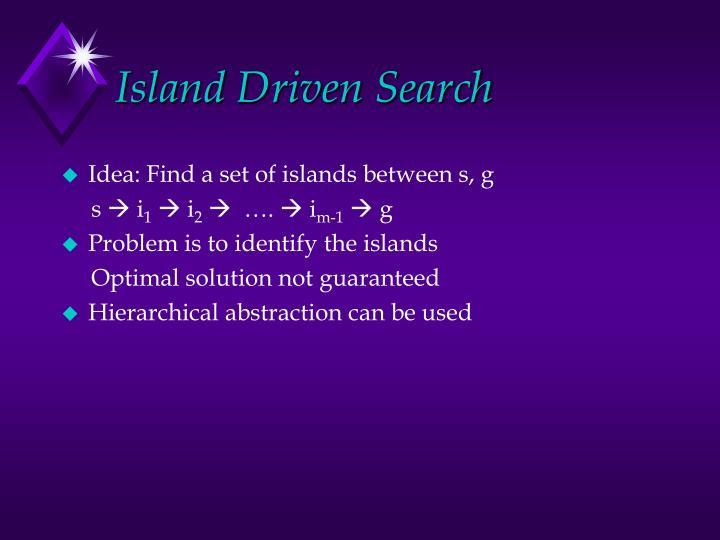 Island Driven Search
