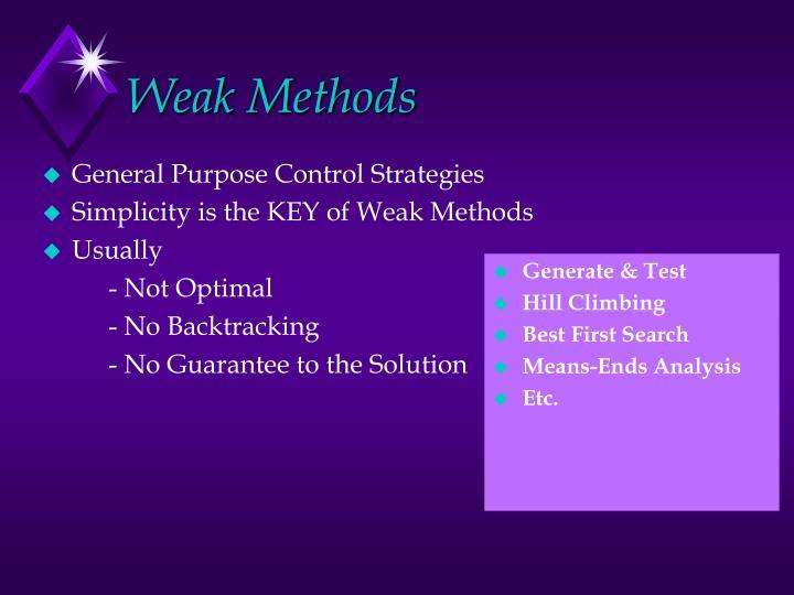 Weak Methods