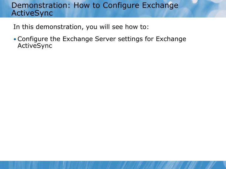 Demonstration: How to Configure Exchange ActiveSync
