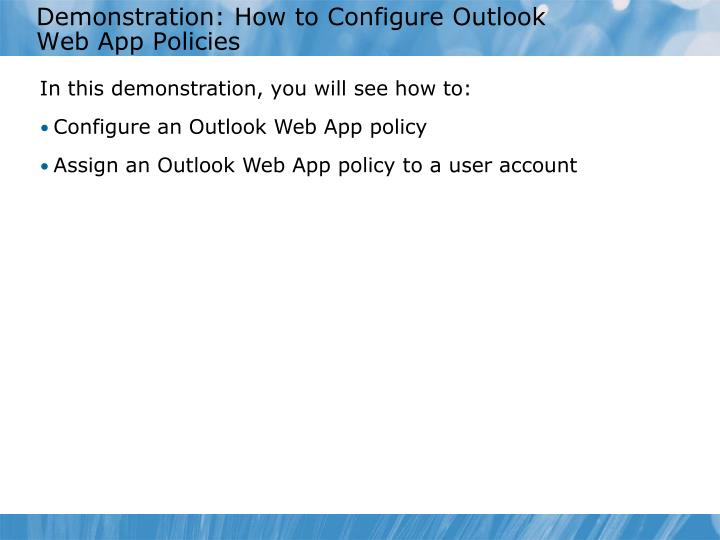 Demonstration: How to Configure Outlook Web App Policies