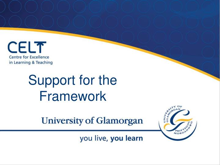 Support for the Framework