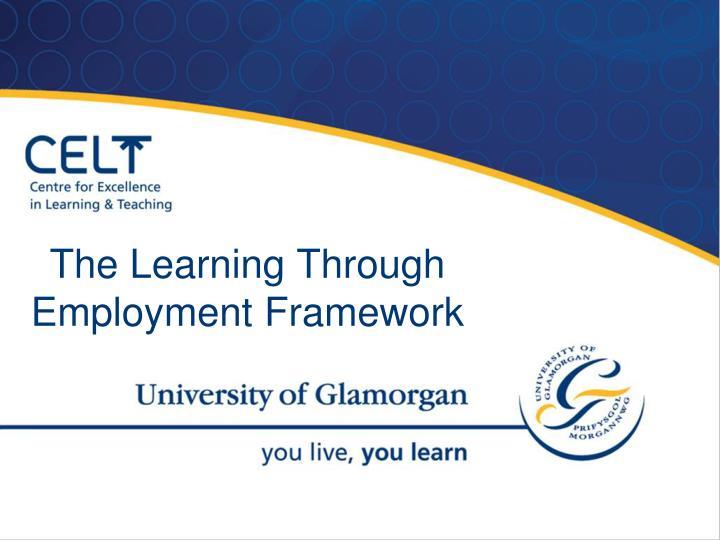 The Learning Through Employment Framework