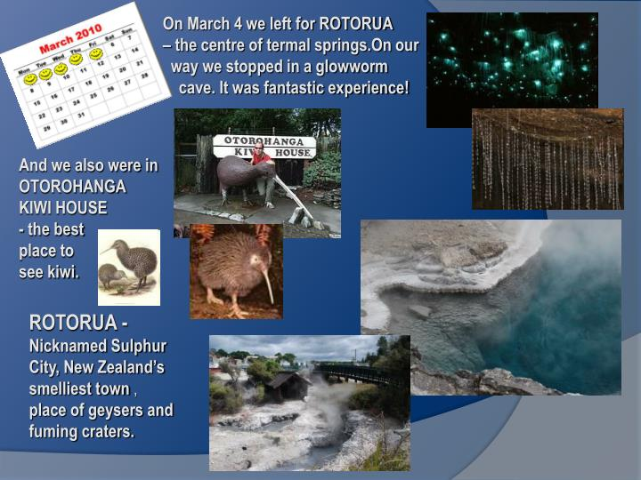 On March 4 we left for ROTORUA