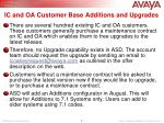 ic and oa customer base additions and upgrades