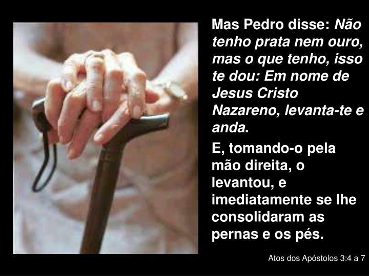 Mas Pedro disse: