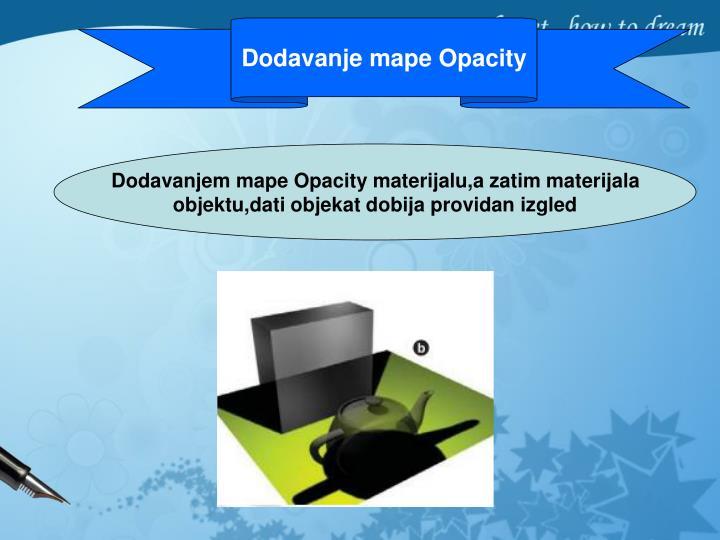 Dodavanje mape Opacity