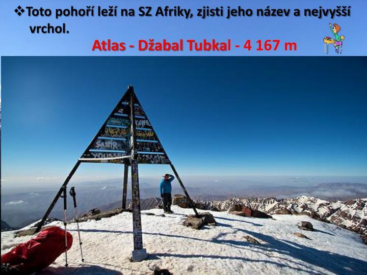 Toto pohoří leží na SZ Afriky, zjisti jeho název a nejvyšší