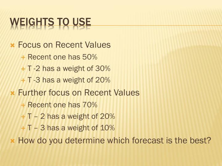 Focus on Recent Values